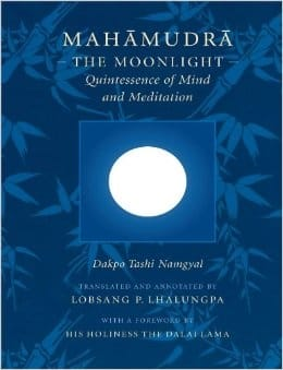 Mahamudra - The Moonlight - Quintessence of Mind and Meditation -- by Dakpo Tashi Namgyal