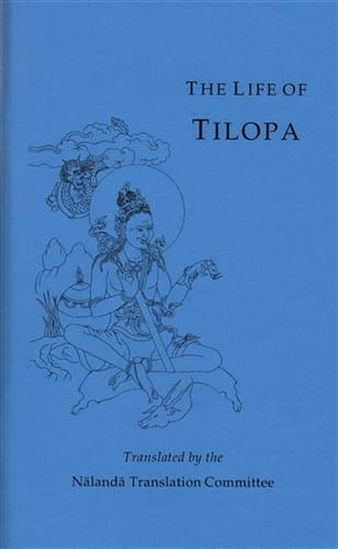 The Life of Tilopa <br>by Pema Karpo <br>Translated by the Nalanda Translation Committee