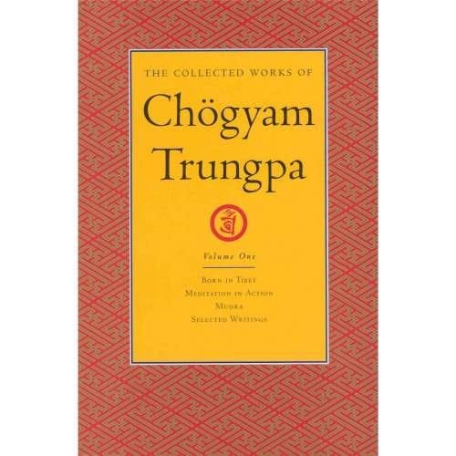 The Collected Works of Chögyam  Trungpa, Volume One
