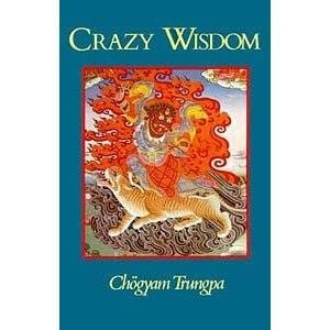 Crazy Wisdom-- by Chögyam Trungpa