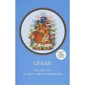 Gesar: The Epic Tale of Tibet's Great Warrior King