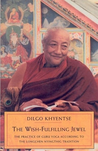 The Wish-Fulfilling Jewel by Dilgo Khyentse Rinpoche <br>The Practice of Guru Yoga According to the Longchen Nyinthig Tradition