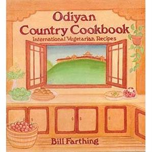 Odiyan Country Cookbook: International Vegetarian Recipes -- by Bill Farthing
