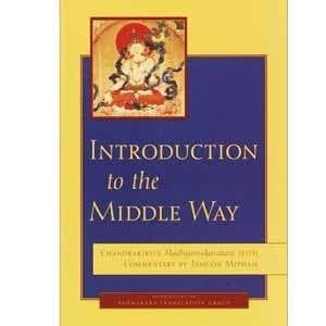 Introduction to the Middle Way: Chandrakirti's Madhyamakavatara with Commentary by Jamgon Mipham -- Now in Paperback