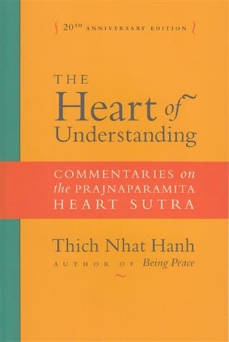 The Heart of Understanding - Commentaries on the Prajnaparamita Heart Sutra by Thich Nhat Hanh