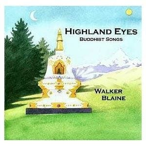 Highland Eyes Buddhist Songs -- by Walker Blaine (CD)