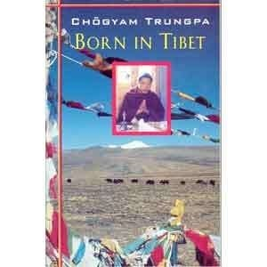 Born in Tibet -- by Chogyam Trungpa