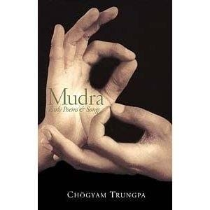 Mudra, Early Poems & Songs-- by Chögyam Trungpa