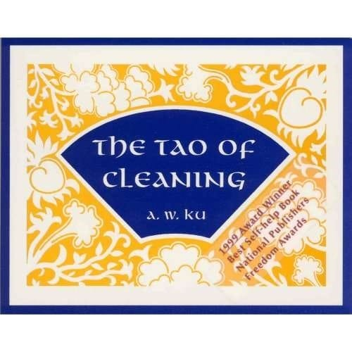 The Tao of Cleaning -- by A. W. Ku