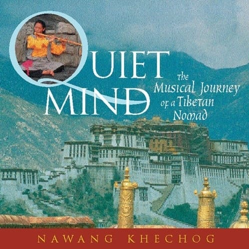 Quiet Mind - the Musical Journey of a Tibetan Nomad by Nawang Khechog