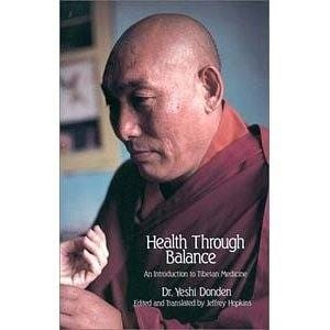 Health Through Balance: An Introduction to Tibetan Medicine -- by Dr. Yeshi Donden