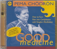 Good Medicine: How to Turn Pain into Compassion with Tonglen Meditation -- by Pema Chödrön on DVD