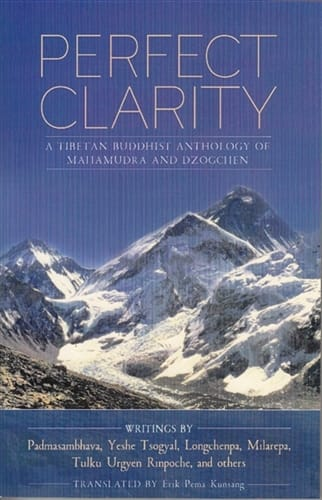 Perfect Clarity <br> A Tibetan Buddhist Anthology of Mahamudra and Dzogchen