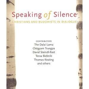 Speaking of Silence: Christians and Buddhists in Dialogue