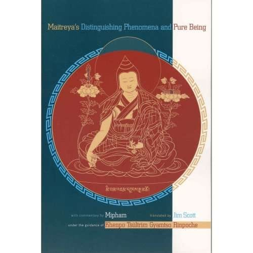 Maitreya's Distinguishing Phenomena and Pure Being with commentary by Mipham, translated by Jim Scott