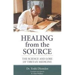 Healing from the Source: The Science and Lore of Tibetan Medicine -- by Dr. Yeshi Dhonden