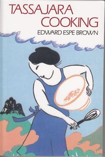 Tassajara Cooking by Edward Espe Brown