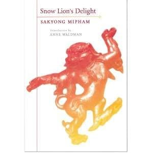Snow Lion's Delight -- 108 poems by Sakyong Mipham