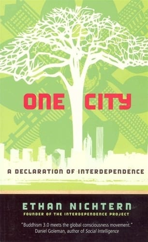 One City <P>A Declaration of Interdependence by Ethan Nichtern