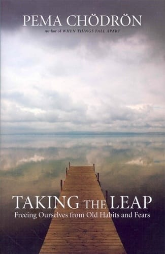 Taking the Leap <br>Freeing Ourselves from Old Habits and Fears <br>by Pema Chodron <br>Paperback