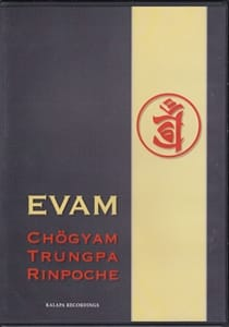 Evam <br> Six Talks on three DVDs, with study guide on CD-rom <br>By Chogyam Trungpa Rinpoche