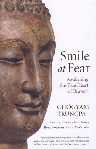 Smile at Fear <br>Awakening the True Heart of Bravery <br>by Chogyam Trungpa