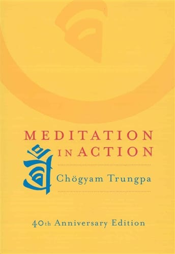Meditation in Action by Chögyam Trungpa