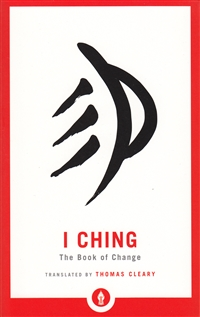 I Ching: The Book of Change translated by Thomas Cleary