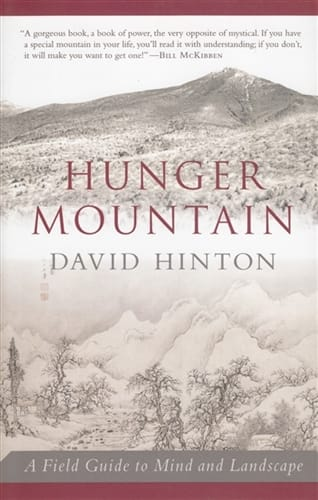 Hunger Mountain <br> A Field Guide to Mind and Landscape <br>by David Hinton