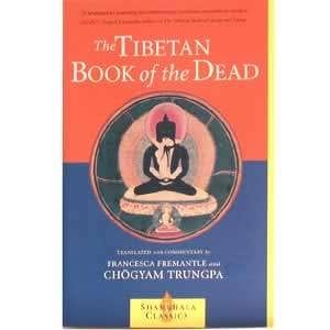 The Tibetan Book of the Dead by translated with commentary by Francesca Freemantle and Chögyam Trungpa