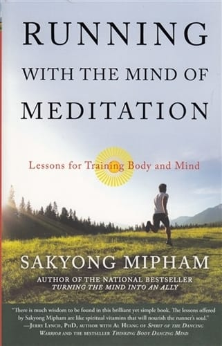 Running with the Mind of Meditation <br>Lessons for Training Body and Mind <br>by Sakyong Mipham Rinpoche <br>paperback