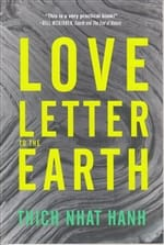 Love Letter to the Earth <br>by Thich Nhat Hanh