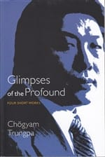 Glimpses of the Profound by Chogyam Trungpa