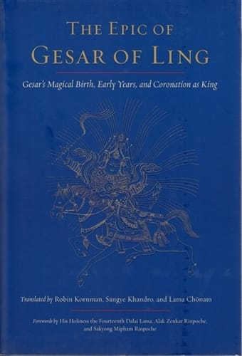 The Epic of Gesar of Ling <br>Translated by Robin Kornman, Sangye Khandro, and Lama Chonam