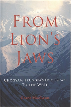 Chogyam Trungpa's Epic Escape to the West