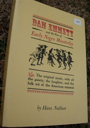 Dan Emmett and the Rise of Negro Minstrelsy