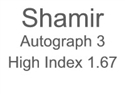 Shamir Autograph 3 High Index 1.67