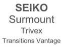 Seiko Surmount Trivex Transitions Vantage