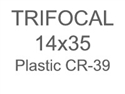 Trifocal Flat Top 14X35 Plastic CR-39