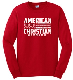 American Christian and Proud of it Long Sleeve T-Shirt