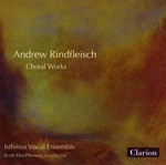 Andrew Rindfleisch: Choral Works - Isthmus Vocal Ensemble