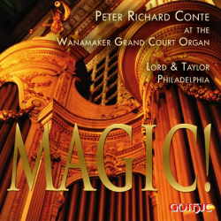 Magic! - Peter Richard Conte - Wanamaker organ