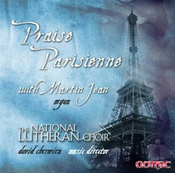 Praise Parisienne - National Lutheran Choir - David Cherwein - Martin Jean