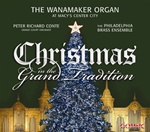 Christmas in the Grand Tradition, The Wanamaker Organ, Peter Conte & Philadelphia Brass
