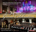 A Grand Celebration - The Philadelphia Orchestra live with the Wanamaker Organ & Peter Conte