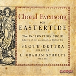 Choral Evensong for Eastertide / Dettra - Incarnation Choir-Dallas