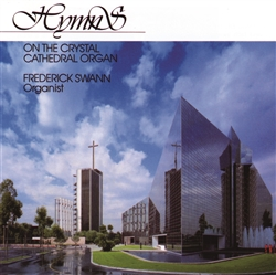 Hymns at Crystal Cathedral - Frederick Swann