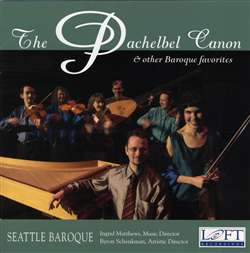 Pachelbel Canon and other Baroque Favorites - Seattle Baroque