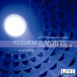 Clemens non Papa: Requiem and Motets - Tudor Choir - Douglas Fullington