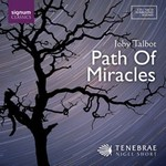 Joby Talbot: Path of Miracles - Tenebrae - Nigel Short